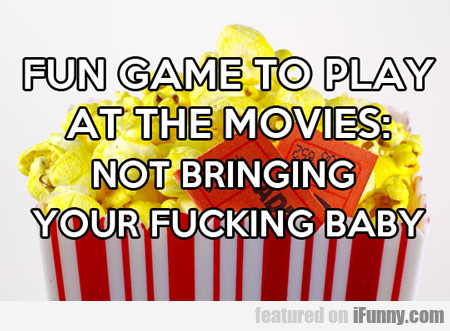 Fun Game To Play At The Movies…
